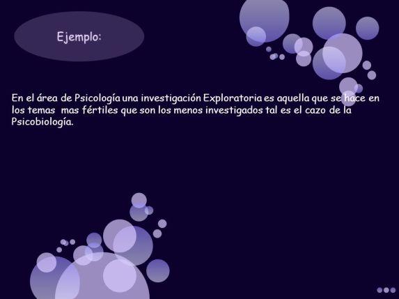 En el área de Psicología una investigación Exploratoria es aquella que se hace en los temas mas fértiles que son los menos investigados tal es el cazo de la Psicobiología.